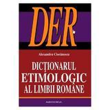 Dictionarul etimologic al limbii romane - Alexandru Cioranescu, editura Saeculum I.o.