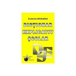 Dictionar explicativ scolar - Ecaterina Nicolescu, editura Steaua Nordului