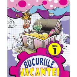 Bucuriile vacantei cls 1 ed.2015 - Marinela Chiriac, editura Tiparg