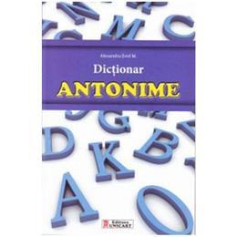 Dictionar antonime - Alexandru Emil M., editura Unicart