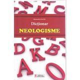 Dictionar neologisme - Alexandru Emil M., editura Unicart