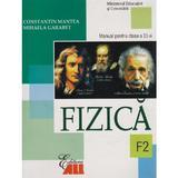 Fizica Cls 11 F2 - Constantin Mantea, Mihaela Garabet, editura All