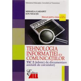 Manual tehnologia informatiei clasa 12 tic 2 si a comunicatiilor 2007 - Mihaela Garabet, Ion Neacsu, editura All