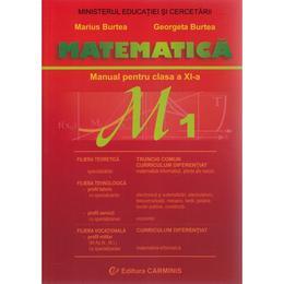 Manual matematica Clasa 11 M1 - Marius Burtea, Georgeta Burtea, editura Carminis