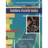 Asamblarea structurilor metalice - Clasa a 10-a - Manual - Mariana Constantin, editura Cd Press