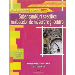 Subansambluri specifice mijloacelor se masurare si control - Clasa a 12-a - Manual - Aurel Ciocirlea-Vasilescu, editura Cd Press