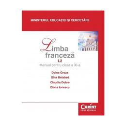 Franceza Cls 11 L2 - Doina Groza, Gina Belabed, Claudia Dobre, Diana Ionescu, editura Corint