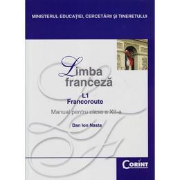 Manual franceza Clasa 12 L1 2008 - Dan Ion Nasta, editura Corint