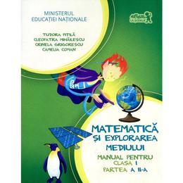Matematica si explorarea mediului clasa I partea II + Cd - Tudora Pitila, Cleopatra Mihailescu, editura Grupul Editorial Art