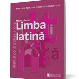 Manual latina Clasa 12 - Monica Duna, editura Humanitas