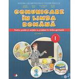 Comunicare in limba romana (predare in limba germana) - Clasa 1. Sem.1 - Gabriela Barbulescu, editura Litera