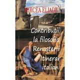 Contributii la filosofia renasterii - Mircea Eliade, editura Cartea Romaneasca Educational