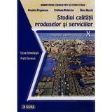 Studiul Calitatii Produselor Si Serviciilor Cls 10 - Nicoleta Singureanu, Cristiana Mateciuc, editura Sigma