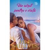 Un sarut pentru o viata - Jill Shalvis, editura Lira
