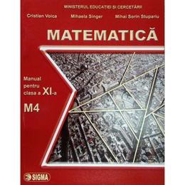 Matematica cls 11 M4 - Cristian Voica, Mihaela Singer, Mihai Sorin Stupariu, editura Sigma
