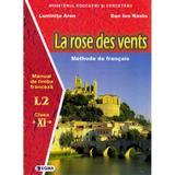 Franceza cls 11 l2 la rose des vents - Luminta Aron, Dan Ion Nasta, editura Sigma
