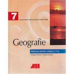 Geografie - Clasa 7 - Manual - Grigore Posea, Iuliana Armas, editura All