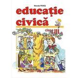 Educatie Civica Cls 3 Caiet - Marcela Penes, editura Ana