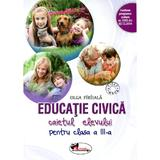 Educatie civica clasa a III-a, caiet - Olga Piriiala, editura Aramis