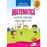 Matematica clasa a III-a, caiet - Rodica Chiran, Mihaela-Ada Radu, editura Aramis