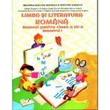 Limba si literatura romana - Clasa 3 - Semestrul 1 + CD - Adina Grigore, editura Ars Libri