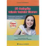 Sa Dezlegam Tainele Textelor Literare Cls 5 - Carmen Iordachescu, editura Carminis