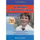 Sa dezlegam tainele textelor literare clasa 6 - Carmen Iordanescu, editura Carminis
