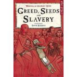 Greed, Seeds and Slavery - Stewart Ross, David Roberts, editura Penguin Random House