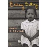 Bethany Bettany - Fred D'Aguiar, editura Vintage