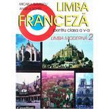 Limba franceza. L2 - Clasa 5 - Manual - Micaela Slavescu, Angela Soare, editura Cavallioti
