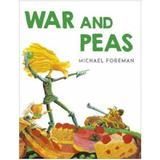 War And Peas - Michael Foreman, editura Andersen Press