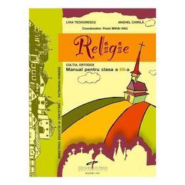 Religie Cls 3 - Livia Teodorescu, Anghel Chirila, editura Cd Press