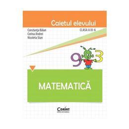 Matematica clasa a 3-a, caiet - Constanta Balan, Corina Andrei, Nicoleta Stan, editura Corint