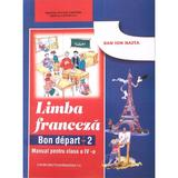 Manual franceza clasa 4 Bon Depart 2 - Dan Ion Nasta, editura Didactica Si Pedagogica