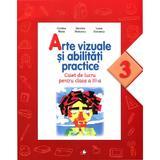 Arte vizuale si abilitati practice (Caiet de lucru. Clasa a III-a) - Cristina Rizea, editura Litera