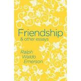 Friendship & Other Essays - Ralph Waldo Emerson, editura Arcturus Publishing