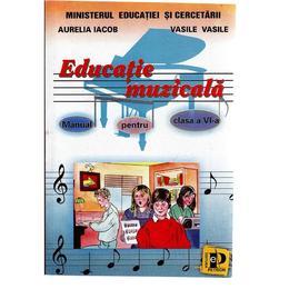 Educatie muzicala - Clasa 6 - Manual - Aurelia Iacob, Vasile Vasile, editura Petrion