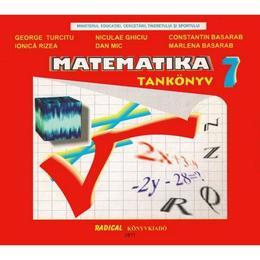 Matematica - Clasa 7 - Manual. Lb. maghiara - George Turcitu, Niculae Chiciu, editura Radical