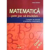 Matematica cls 3 - Prin joc sa invatam - Culegere de exercitii si probleme - Cristina Botezatu, editura Rovimed