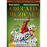 Educatie muzicala - Clasa 6 - Manual - Regeni Rausch , Simona Ciurumelescu, editura Teora