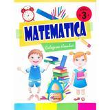 Matematica cls 3 - Culegerea elevului - Marinela Chiriac, Ioana Ionita, Sonica Dumitru, N. Samarescu, editura Tiparg