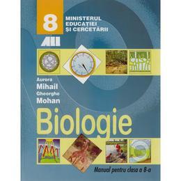 Biologie - Clasa 8 - Manual - Aurora Mihail, Gheorghe Mohan, editura All