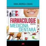 Farmacologie pentru medicina dentara - Oana Andreia Coman, editura All