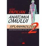 Anatomia omului 2 ed.12 splanhnologia - Victor Papilian, editura All