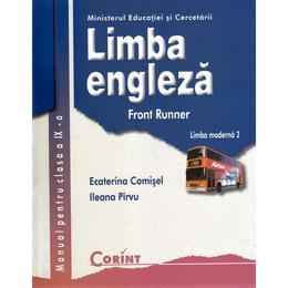 Limba engleza - Clasa 9 - Manual. Limba moderna 2: Front Runner - Ecaterina Comisel, Ileana Pirvu, editura Corint