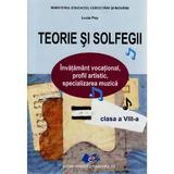 Teorie si solfegii - Clasa 8 - Manual - Lucia Pop, editura Didactica Si Pedagogica