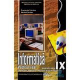 Informatica - Clasa 9 - Manual. Profilul real - Emanuela Cerchez, Marinel Serban, editura Didactica Si Pedagogica