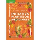 Initiativa plantelor medicinale - Lidia Bora, editura Libris Editorial