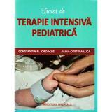 Tratat de terapie intensiva pediatrica - Constatin N. Iordache, Alina-Costina Luca, editura Medicala