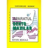 Aparatul dento-maxilar - Gheorghe Boboc, editura Medicala